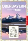 1000 Places To See Before You Die – Regioführer Oberbayern