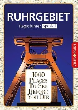 1000 Places To See Before You Die – Regioführer Ruhrgebiet