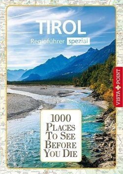 1000 Places To See Before You Die – Regioführer Tirol