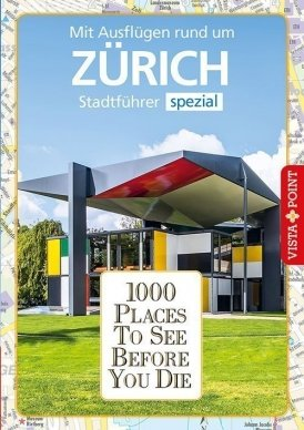 1000 Places To See Before You Die – Stadtführer Zürich