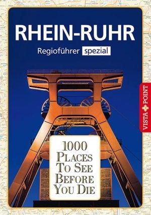 1000 Places To See Before You Die – Regioführer Rhein-Ruhr