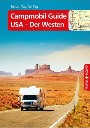 Campmobil Guide  USA – Der Westen – VISTA POINT Reiseführer Reisen Tag für Tag
