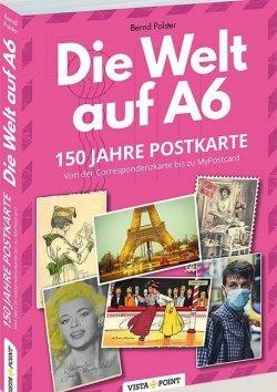 Die Welt auf A6 – 150 Jahre Postkarte