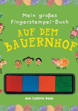 Mein großes Fingerstempelbuch: Auf dem Bauernhof