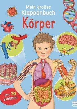 Mein großes Klappenpappbuch: Körper