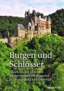Burgen und Schlösser  – Reisen zu den schönsten Meisterwerken der Baukunst in Deutschland und Österreich