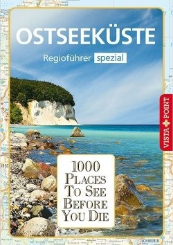 1000 Places To See Before You Die – Regioführer Ostseeküste