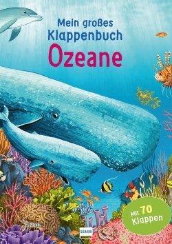 Mein großes Klappenpappbuch: Ozeane