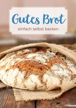 Gutes Brot einfach selbst backen