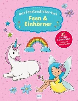 Mein Fenstersticker-Buch Feen & Einhörner
