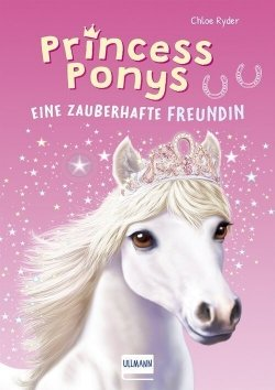 Princess Ponys (Band 1) – Eine zauberhafte Freundin