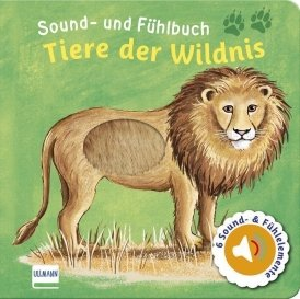 Sound- und Fühlbuch: Tiere der Wildnis