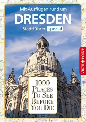 1000 Places To See Before You Die – Stadtführer Dresden