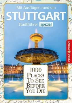 1000 Places To See Before You Die – Stadtführer Stuttgart