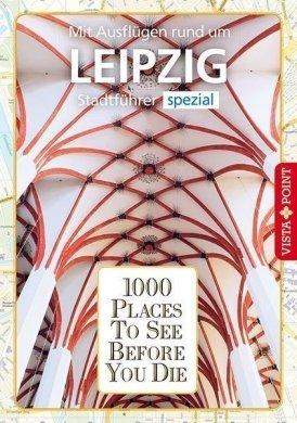 1000 Places To See Before You Die – Stadtführer Leipzig