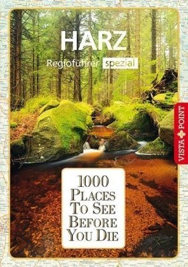 1000 Places To See Before You Die – Regioführer Harz