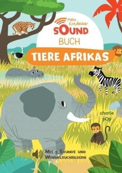 Mein Entdecker-Soundbuch: Tiere Afrikas