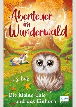 Abenteuer im Wunderwald – Die kleine Eule und das Einhorn