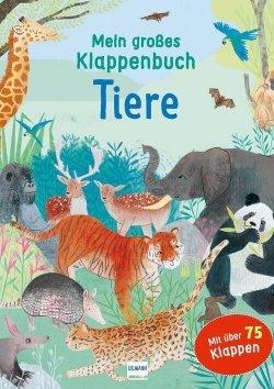Mein großes Klappenpappbuch: Tiere