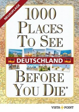 1000 Places To See Before You Die – Deutschland