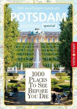 1000 Places To See Before You Die – Stadtführer Potsdam